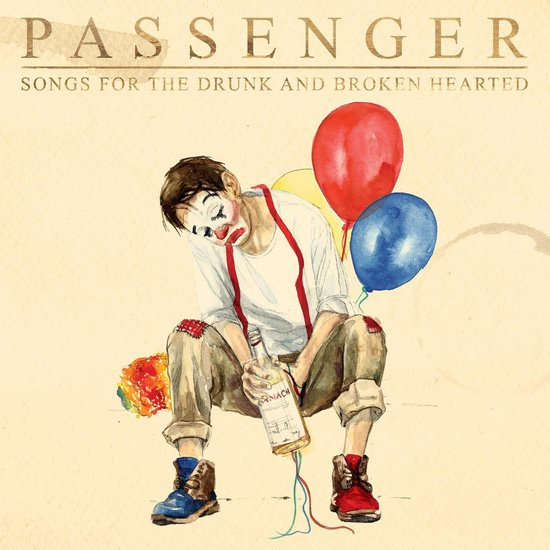 Passenger - Songs for the Drunk and Broken Heart